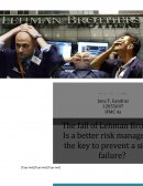 Lehman Brothers - Is a Better Risk Management the Key to Prevent Such Another Failure?